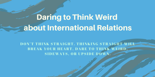 Daring to Think Weird (Sept 28)